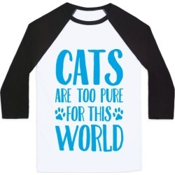 Cats Are Too Pure For This World Baseball Tee from LookHUMAN