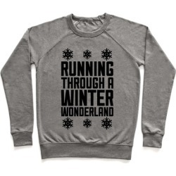 Running Through A Winter Wonderland Pullover from LookHUMAN