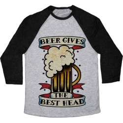 Beer Gives the Best Head Baseball Tee from LookHUMAN
