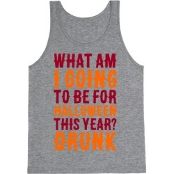 What Am I Going To Be For Halloween This Year? Tank Top from LookHUMAN