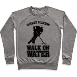 Hockey Players Walk On Water Pullover from LookHUMAN