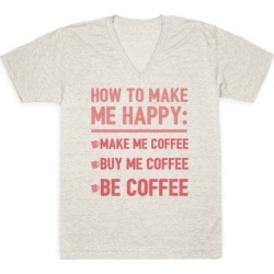 How To Make Me Happy: Make Me Coffee V-Neck T-Shirt from LookHUMAN