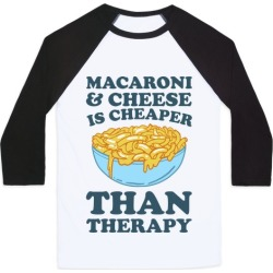 Macaroni & Cheese Is Cheaper Than Therapy Baseball Tee from LookHUMAN