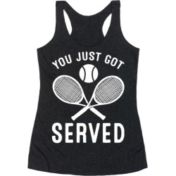 You Just Got Served (Tennis) Racerback Tank from LookHUMAN