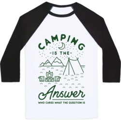 Camping Is The Answer Baseball Tee from LookHUMAN