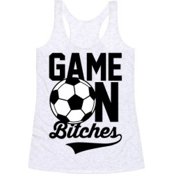 Game On Bitches Soccer Racerback Tank from LookHUMAN