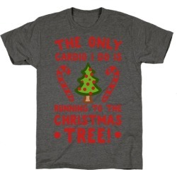 The Only Cardio I do is Running to the Christmas Tree T-Shirt from LookHUMAN