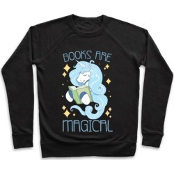 Books Are Magical Pullover from LookHUMAN
