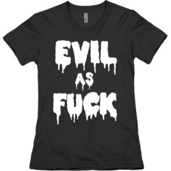 Evil As F*** T-Shirt from LookHUMAN found on Bargain Bro from LookHUMAN for USD $16.71