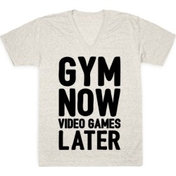 Gym Now Video Games Later V-Neck T-Shirt from LookHUMAN