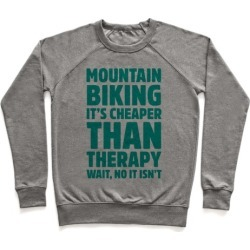 Mountain Biking It's Cheaper Than Therapy Pullover from LookHUMAN