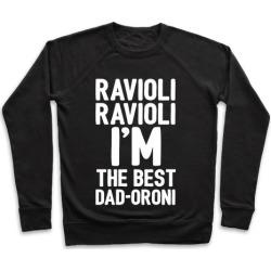 Ravioli Ravioli I'm The Best Dad-oroni Parody White Print Pullover from LookHUMAN