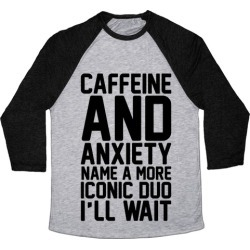 Caffeine and Anxiety Name A More Iconic Duo Baseball Tee from LookHUMAN