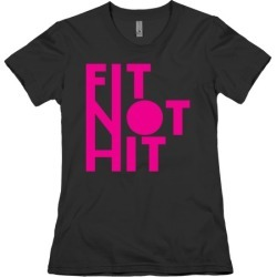 Fit Not Hit T-Shirt from LookHUMAN