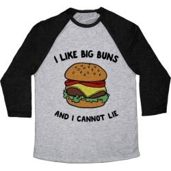 I Like Big Buns and I Cannot Lie Baseball Tee from LookHUMAN found on Bargain Bro Philippines from LookHUMAN for $29.99