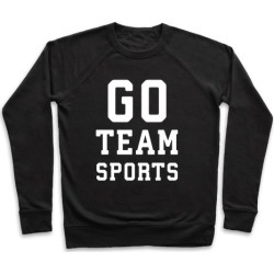 Go Team Sports Pullover from LookHUMAN