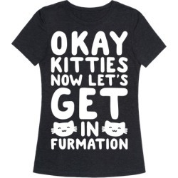 Okay Kitties Now Let's Get In Furmation Parody White Print T-Shirt from LookHUMAN found on Bargain Bro Philippines from LookHUMAN for $25.99