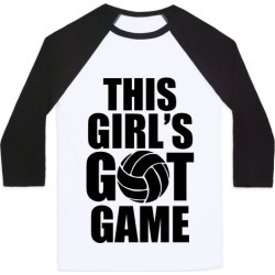 This Girl's Got Game (Volleyball) Baseball Tee from LookHUMAN