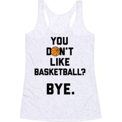 You Don't Like Basketball? Racerback Tank from LookHUMAN found on Bargain Bro from LookHUMAN for USD $19.75