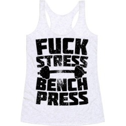 F*** Stress Bench Press Racerback Tank from LookHUMAN