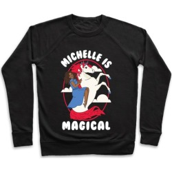 Michelle Is Magical Pullover from LookHUMAN
