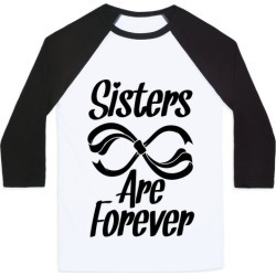 Sisters Are Forever Baseball Tee from LookHUMAN