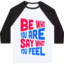 Be Who You Are. Baseball Tee from LookHUMAN