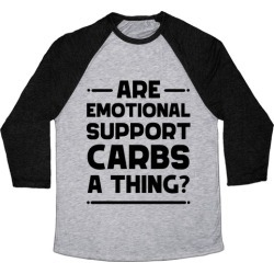 Are Emotional Support Carbs A Thing? Baseball Tee from LookHUMAN