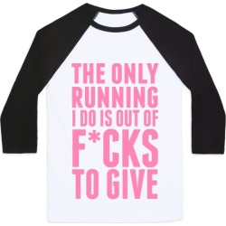 The Only Running I Do Is Out Of F*cks To Give (Censored) Baseball Tee from LookHUMAN