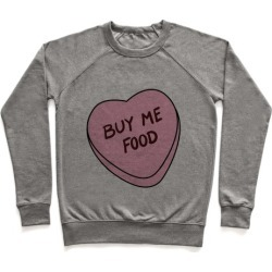 Candy Hearts: Buy Me Food Pullover from LookHUMAN