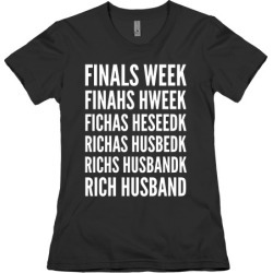 Finals Week T-Shirt from LookHUMAN