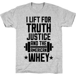 Truth, Justice, And The American Whey T-Shirt from LookHUMAN found on Bargain Bro India from LookHUMAN for $21.99