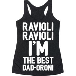 Ravioli Ravioli I'm The Best Dad-oroni Parody White Print Racerback Tank from LookHUMAN