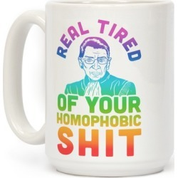 R.B.G. Is Real Tired Of Your Homophobic Shit Mug from LookHUMAN found on Bargain Bro India from LookHUMAN for $17.99
