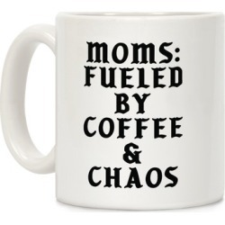 Moms Fueled by Coffee and Chaos Mug from LookHUMAN