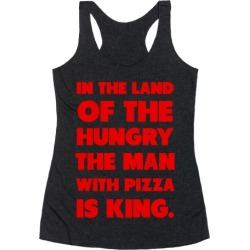 Pizza is King Racerback Tank from LookHUMAN