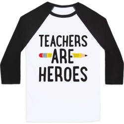 Teachers Are Heroes Baseball Tee from LookHUMAN