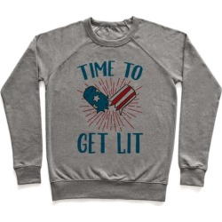 Time To Get Lit Pullover from LookHUMAN