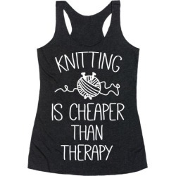 Knitting Is Cheaper Than Therapy Racerback Tank from LookHUMAN