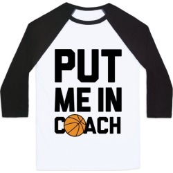 Put Me In Coach (Basketball) Baseball Tee from LookHUMAN