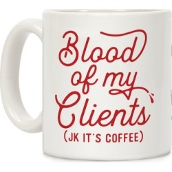 Blood Of My Clients Mug from LookHUMAN