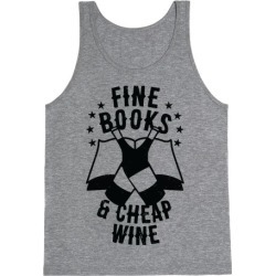 Fine Books & Cheap Wine Tank Top from LookHUMAN