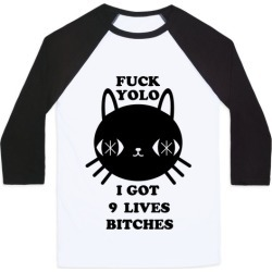 I Got Nine Lives Bitches Baseball Tee from LookHUMAN