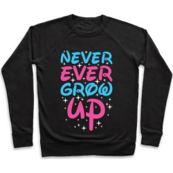 Never Ever Grow Up Pullover from LookHUMAN found on Bargain Bro Philippines from LookHUMAN for $34.99