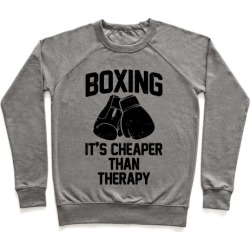 Boxing It's Cheaper Than Therapy Pullover from LookHUMAN