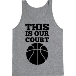 This Is Our Court (Basketball) Tank Top from LookHUMAN