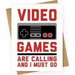 Video Games Are Calling Greeting Card from LookHUMAN found on GamingScroll.com from LookHUMAN for $6.95