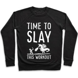Time To Slay This Workout Pullover from LookHUMAN