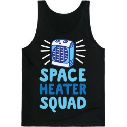 Space Heater Squad Tank Top from LookHUMAN
