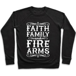 Faith, Family, And Firearms Pullover from LookHUMAN